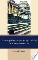 Women Officeholders and the Role Models Who Pioneered the Way Interest Involvement And Influence As