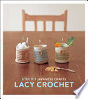 Kyuuto  Japanese Crafts   Lacy Crochet