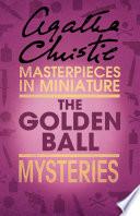 The Golden Ball  An Agatha Christie Short Story