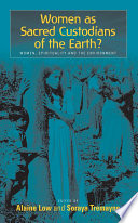 Women as Sacred Custodians of the Earth? Relationship Between Women And Ecology Has Been