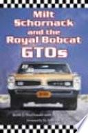 Milt Schornack and the Royal Bobcat GTOs