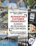 Reinventing Customer Engagement – Kundenbeziehungen neu erfinden