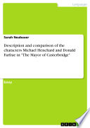 Description and comparison of the characters Michael Henchard and Donald Farfrae in  The Mayor of Casterbridge