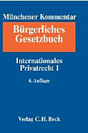 Münchener Kommentar zum Bürgerlichen Gesetzbuch Bd. 10: Rom I-VO, Rom II-VO, Art. 1-24 EGBGB, IPR