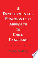 A Developmental functionalist Approach To Child Language