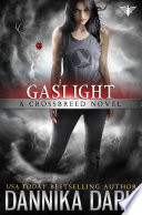Gaslight  Crossbreed Series  Book 4