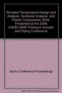 Elevated Temperature Design And Analysis Nonlinear Analysis And Plastic Components 2004