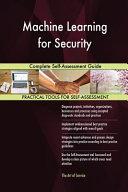 Machine Learning For Security Complete Self Assessment Guide