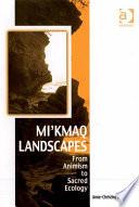 Mi kmaq Landscapes
