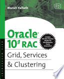 Oracle 10g RAC Grid  Services and Clustering