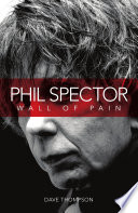 Phil Spector  Wall Of Pain