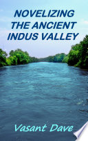 Novelizing the Ancient Indus Valley