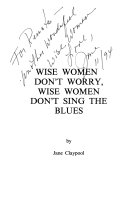 Wise Women Don T Worry Wise Women Don T Sing The Blues