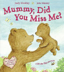 Mummy, Did You Miss Me? : bear pretends to be completely lost without her...