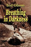 Breathing in Darkness