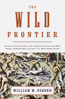 The Wild Frontier Settlers And Indians During The