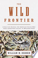 The Wild Frontier Settlers And Indians During The Europeans Great Migration