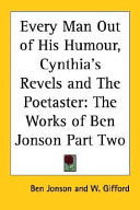 Every Man Out of His Humour  Cynthia s Revels and The Poetaster