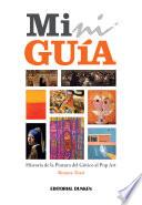 Mini Guia de Historia de la Pintura del Gotico al Pop Art