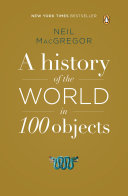 A History Of The World In 100 Objects : should read.