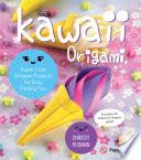 Kawaii Origami : own kawaii origami creations—from an origami ice cream...