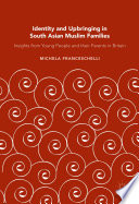 Identity and Upbringing in South Asian Muslim Families