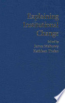 Explaining Institutional Change : political science and sociology on institutional change,...