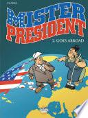 Mister President Tome 2 2 Mister President Goes Abroad