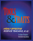 Tools and Traits for Highly Effective Science Teaching  K 8