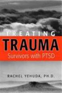 Treating Trauma Survivors with PTSD