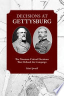 Decisions At Gettysburg : virtually every angle. standing out amid the...