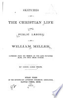 Sketches Of The Christian Life And Public Labors Of William Miller