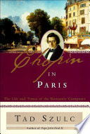 Chopin in Paris The Life and Times of the Romantic Composer