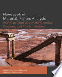 Handbook of Materials Failure Analysis with Case Studies from the Chemicals  Concrete and Power Industries