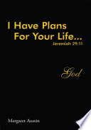 I Have Plans For Your Life God