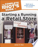 The Complete Idiot s Guide to Starting and Running a Retail Store