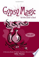Gypsy Magic for the Lover   s Soul