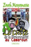 Le Culte de la Personnalit   Au Cameroun