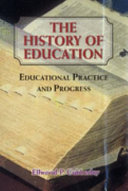 The History of Education  Educational Practice and Progress