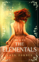 The Elementals : born with a unique and magical...