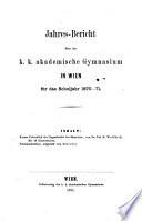 Jahres-Bericht über das k. k. Akademische Gymnasium in Wien