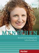 Menschen B1/2. Lehrerhandbuch: Deutsch als Fremdsprache