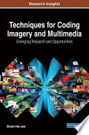 Techniques for Coding Imagery and Multimedia  Emerging Research and Opportunities