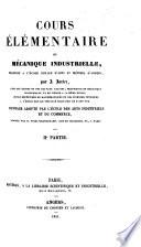 Cours élémentaire de mécanique industrielle, professé à l'École d'Arts et Métiers d'Angers. (Planches.).