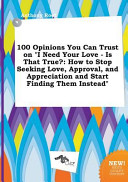 100 Opinions You Can Trust On I Need Your Love Is That True