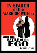 In Search of the Warrior With in and the Battle of the Ego