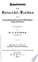 Supplemente zum Universal Lexikon oder Encyclop  dischem W  rterbuch der Wissenschaften  K  nste und Gewerbe