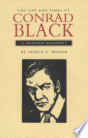 The Life and Times of Conrad Black