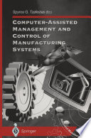 Computer Assisted Management and Control of Manufacturing Systems