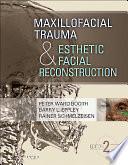 Maxillofacial Trauma and Esthetic Facial Reconstruction   E Book